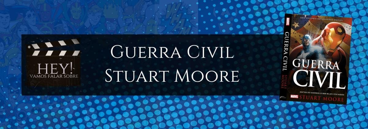 Guerra Civil: O livro - Stuart Moore
